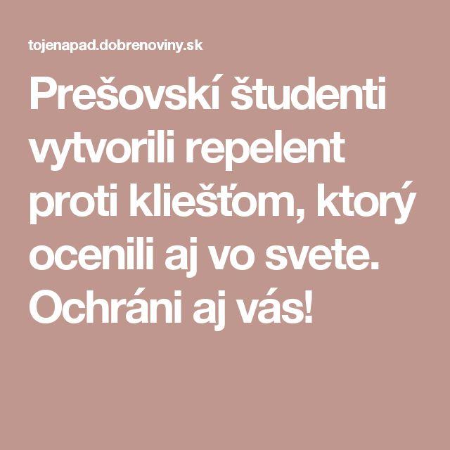 Prešovskí študenti vytvorili repelent proti kliešťom, ktorý ocenili aj vo svete. Ochráni aj vás!