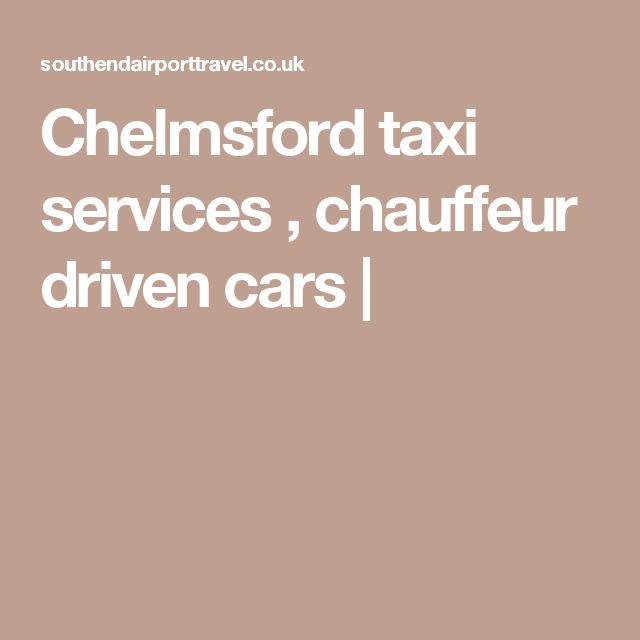 Chelmsford taxi services ,  chauffeur  driven cars  |