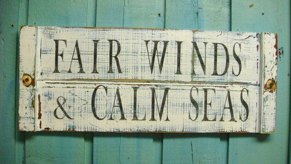 May you have Fair Winds & Calm Seas!: Woods Signs, Beaches Signs, Weather Woods, Calm Sea, Beaches House Signs, Decoration Wall, Beaches House Decoration, Beaches Art, Fair Wind