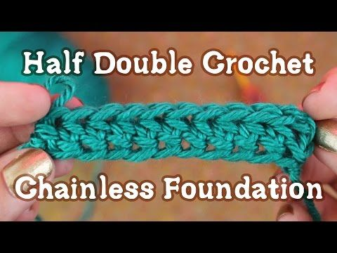 Half Double Crochet Chainless Foundation Tutorial - YouTube More