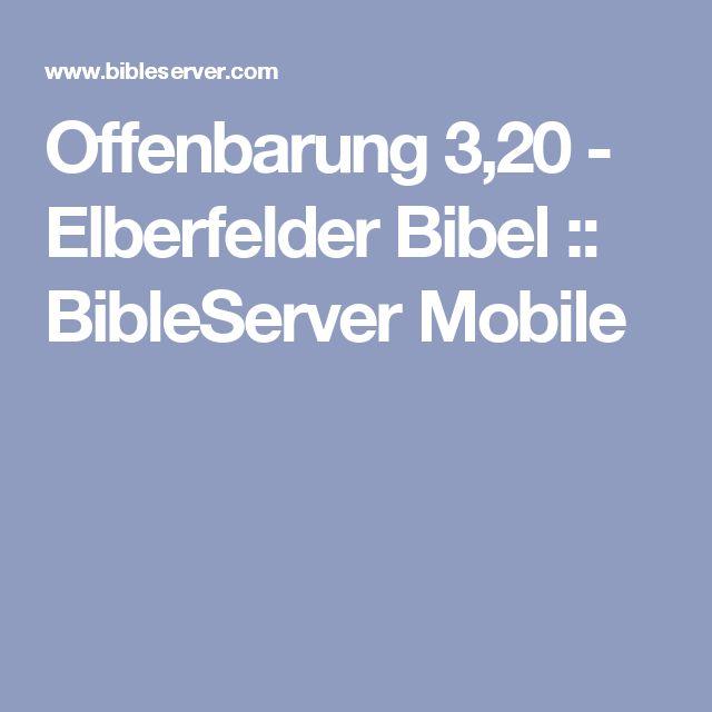 Offenbarung 3,20 - Elberfelder Bibel :: BibleServer Mobile