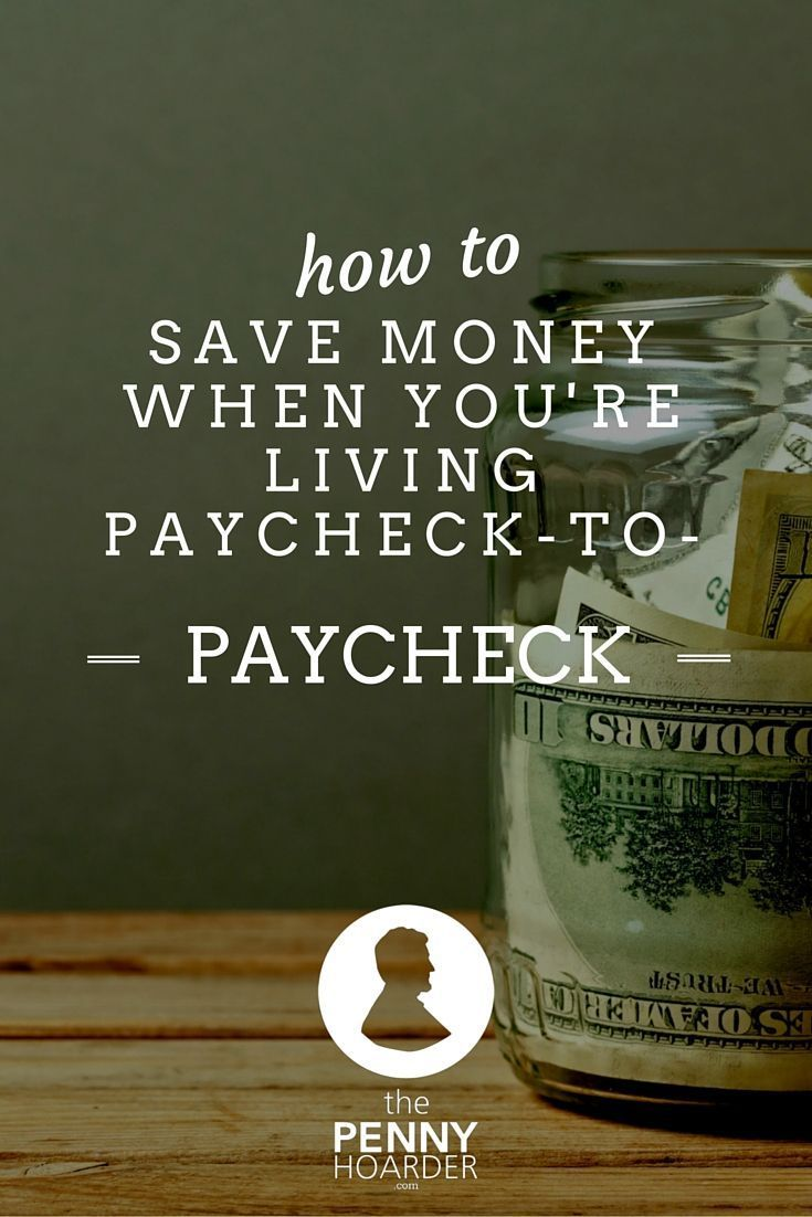 How To Save Money When You're Living Paycheck To Paycheck - The Penny Hoarder - http://www.thepennyhoarder.com/how-to-save-money-when-youre-living-paycheck-to-paycheck/