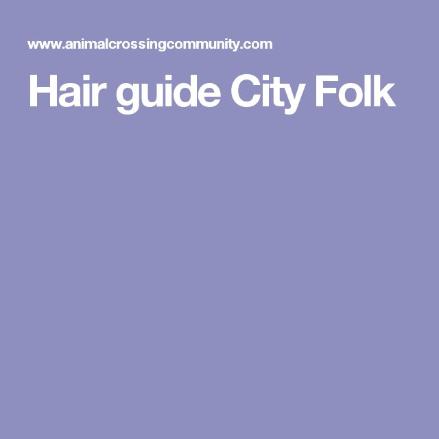 Hairstyle Guide Animal Crossing City Folk | Animal ...