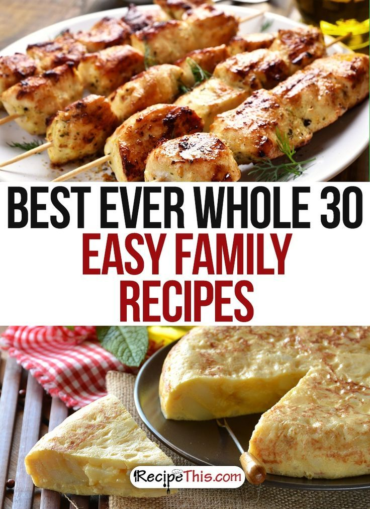 Whole 30 Recipes | Best Ever Whole 30 Easy Family Recipes For Surviving The Whole 30 from RecipeThis.com