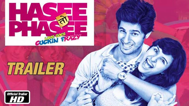 Hasee Toh Phasee - Official Trailer - Sidharth Malhotra, Parineeti Chopra