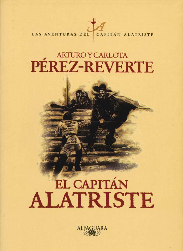 """""""El capitán Alatriste"""" de Arturo y Carlota Pérez Reverte. Historia de España. Siglo XVII. Lectura recomendada para 2º y 3º de E.S.O. Novela."""