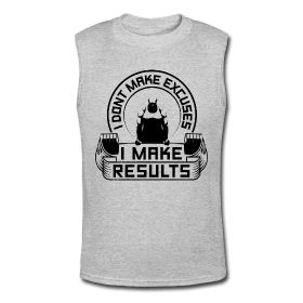 I don't make excuses I make results. Fitness motivational quotes for athletes. The best funny motivational quotes for gym, sports or workout. $24.69 at www.workoutquotes.net