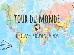 Tour du monde : les conseils d'aventurier ! http://www.lespauline.com/tour-du-monde-les-conseils-daventurier/