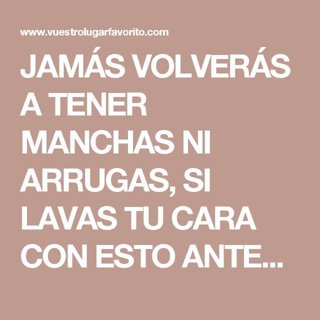 JAMÁS VOLVERÁS A TENER MANCHAS NI ARRUGAS, SI LAVAS TU CARA CON ESTO ANTES DE ACOSTARTE. NO GASTARÁS DINERO!!!