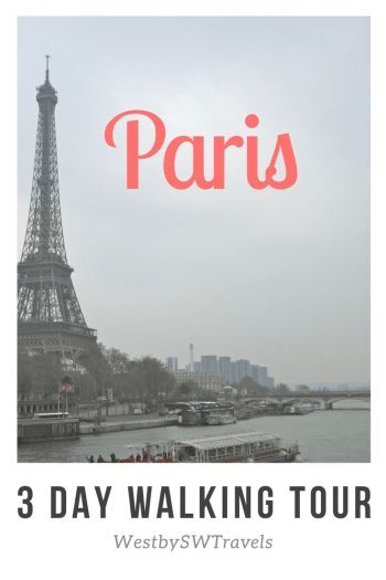 3 Days to Travel Paris by Foot - West by SW Travels