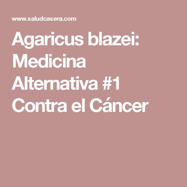 Agaricus blazei: Medicina Alternativa #1 Contra el Cáncer