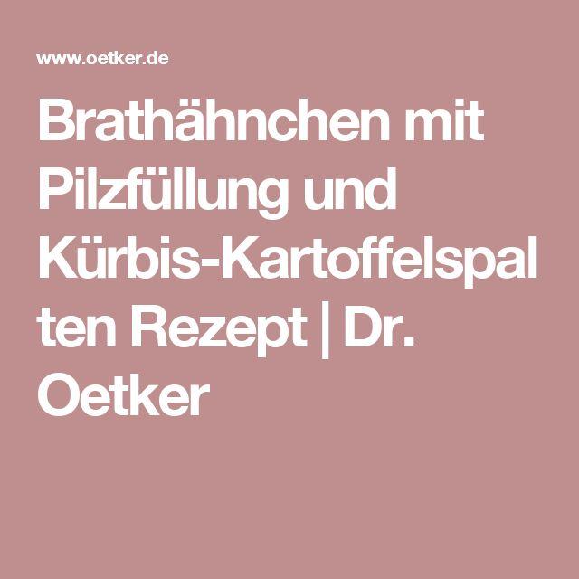Brathähnchen mit Pilzfüllung und Kürbis-Kartoffelspalten Rezept | Dr. Oetker