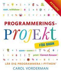 http://www.adlibris.com/se/organisationer/product.aspx?isbn=9176179125 | Titel: Programmeringsprojekt för barn : lär dig programmera i Python - Författare: Carol Vorderman - ISBN: 9176179125 - Pris: 150 kr