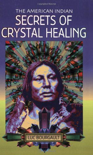 The American Indian: Secrets of Crystal HealingAmerican Indians, Book Online, Book Worth, Healing Stones, Crystal Healing, Nature Healing, Crystals Healing, The Secret, Native American