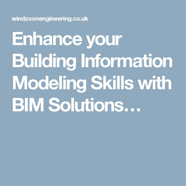 Enhance your Building Information Modeling Skills with BIM Solutions…