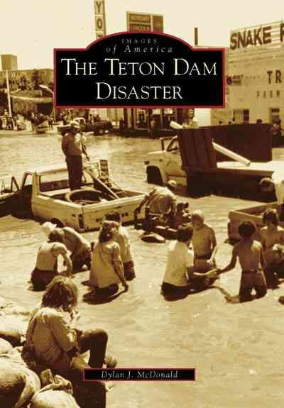The Teton Dam Disaster,