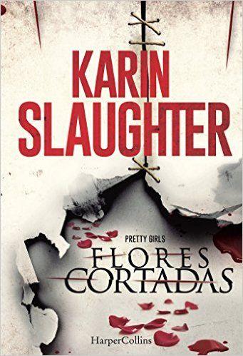 Flores cortadas (Suspense) (Spanish Edition) - Kindle edition by Karin Slaughter. Mystery, Thriller & Suspense Kindle eBooks @ Amazon.com.