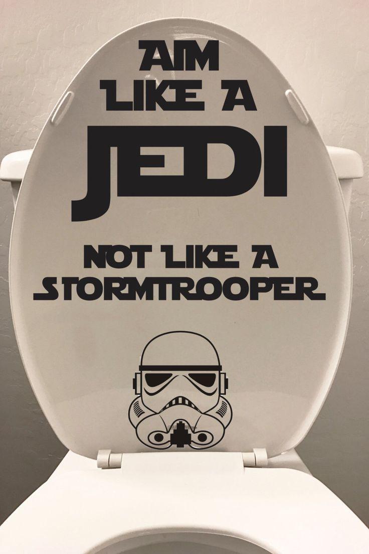 Star Wars Vinyl Decal | Aim Like A Jedi Not Like A Stormtrooper | Bathroom Decal by BlueOrchidDesignsLV on Etsy https://www.etsy.com/listing/477442802/star-wars-vinyl-decal-aim-like-a-jedi  Custom | Vinyl | Sticker | Decor | Home | Office | Bathroom | Humor | Potty Training | Boys | Men