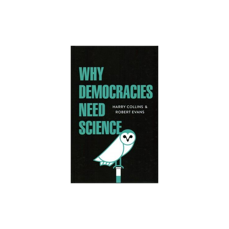 Why Democracies Need Science (Hardcover) (Harry Collins & Robert Evans)