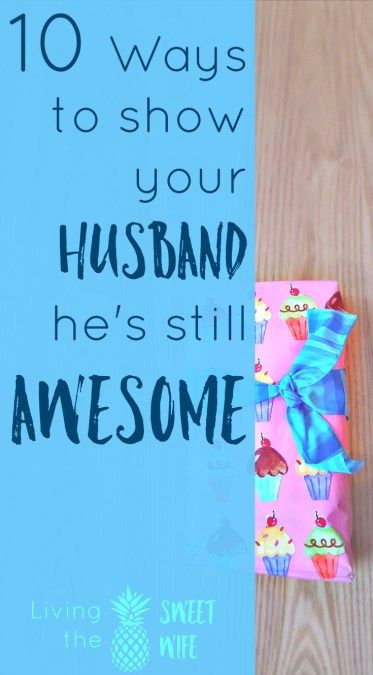 Most of us really want to show our husbands that we love them but it's not as easy as flowers and chocolate. (It's not that easy for women, why would it be so easy for men?). Anyway, here are several things I do to tell my man that 1. I think he's awesome, 2. I'm still in it to win it, and 3. I haven't let go of myself just yet!