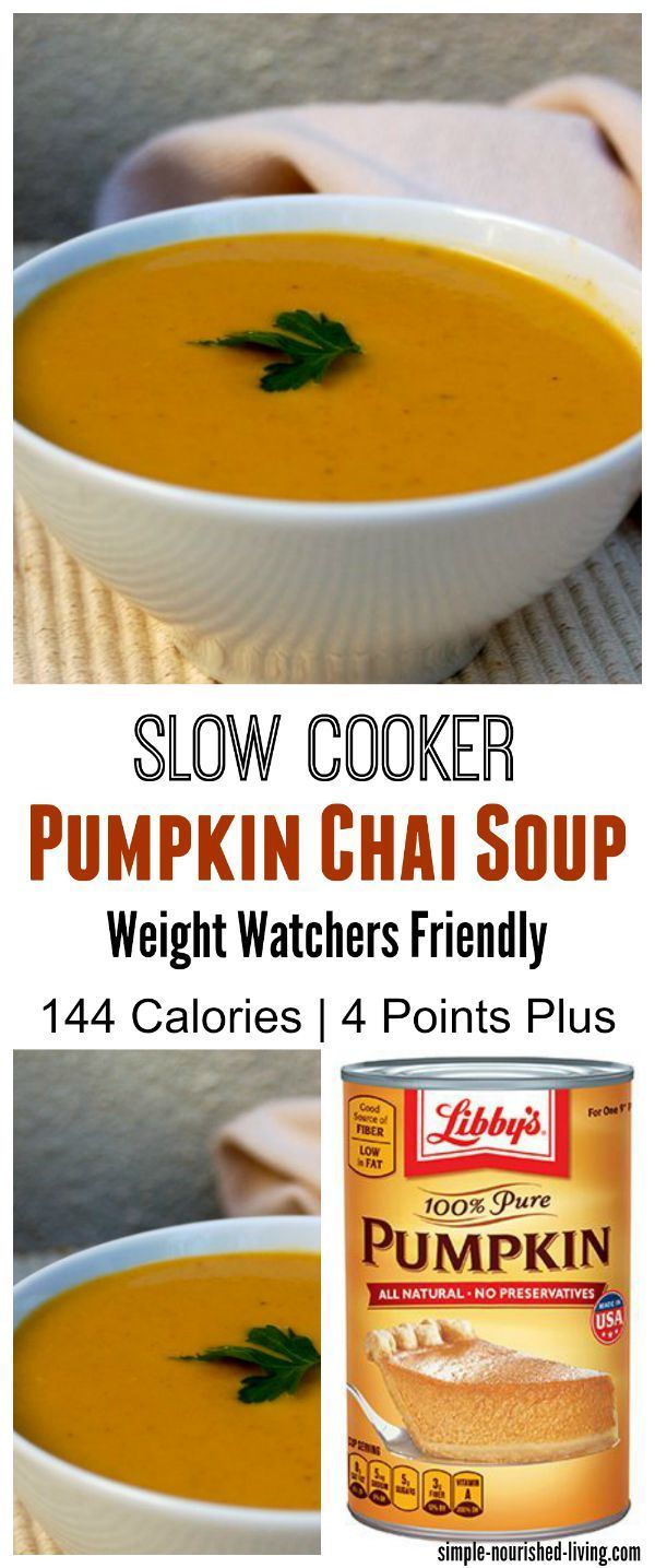 Simple and Delicious Easy Slow Cooker Pumpkin Chai Soup - Weight Watchers Recipes - 144 Calories, 4 Points Plus. http://simple-nourished-living.com/2013/11/easy-chai-crock-pot-pumpkin-soup/