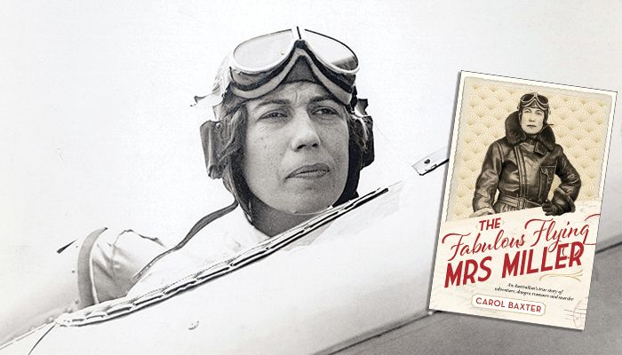 Carol Baxter — The Fabulous Flying Mrs Miller | Sydney Mechanics' School of Arts (SMSA)