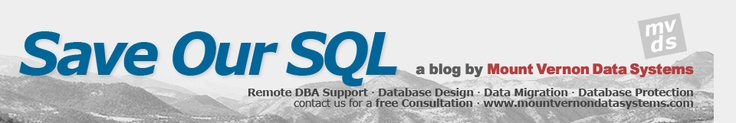 Save Our SQL - a blog by Mount Vernon Data Systems