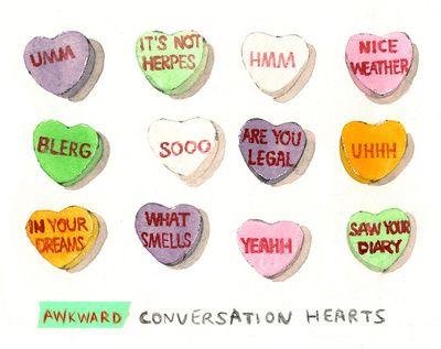 Awkward Conversation Hearts    by SIRIN THADA