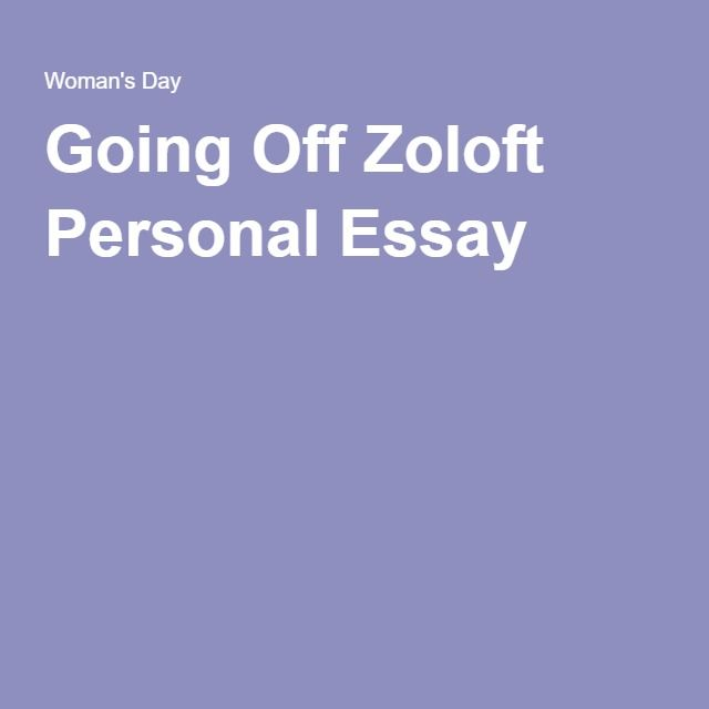 Going Off Zoloft Personal Essay