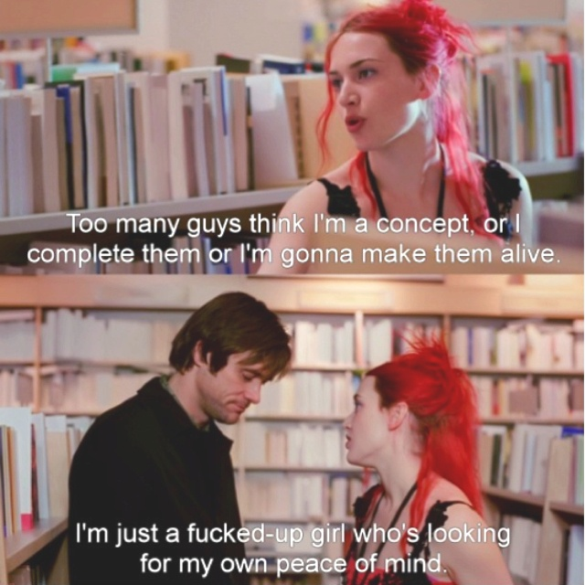 eternal sunshine of the spotless mind. Felt this way with a few men in my past.