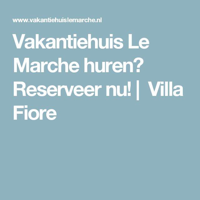 Vakantiehuis Le Marche huren? Reserveer nu! | Villa Fiore
