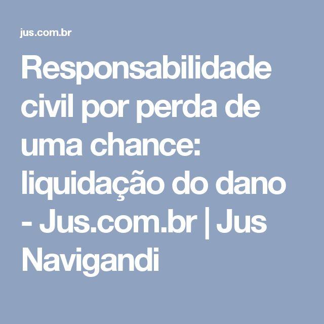 Responsabilidade civil por perda de uma chance: liquidação do dano - Jus.com.br   Jus Navigandi