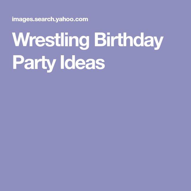 Wrestling Birthday Party Ideas