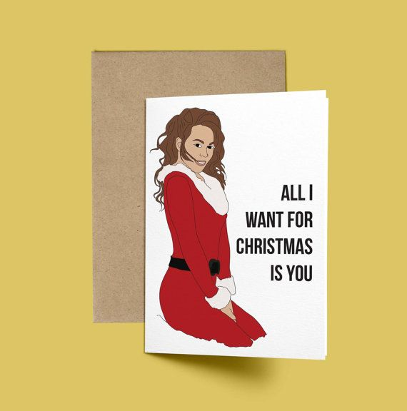Mariah Carey All I Want For Christmas is You Funny by GREETYOSELF