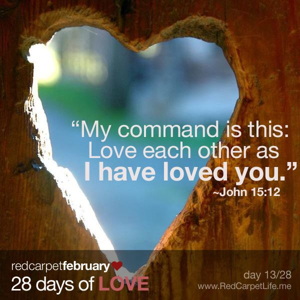 "Day 13/28: ""My Command Is This: Love Each Other As I Have"