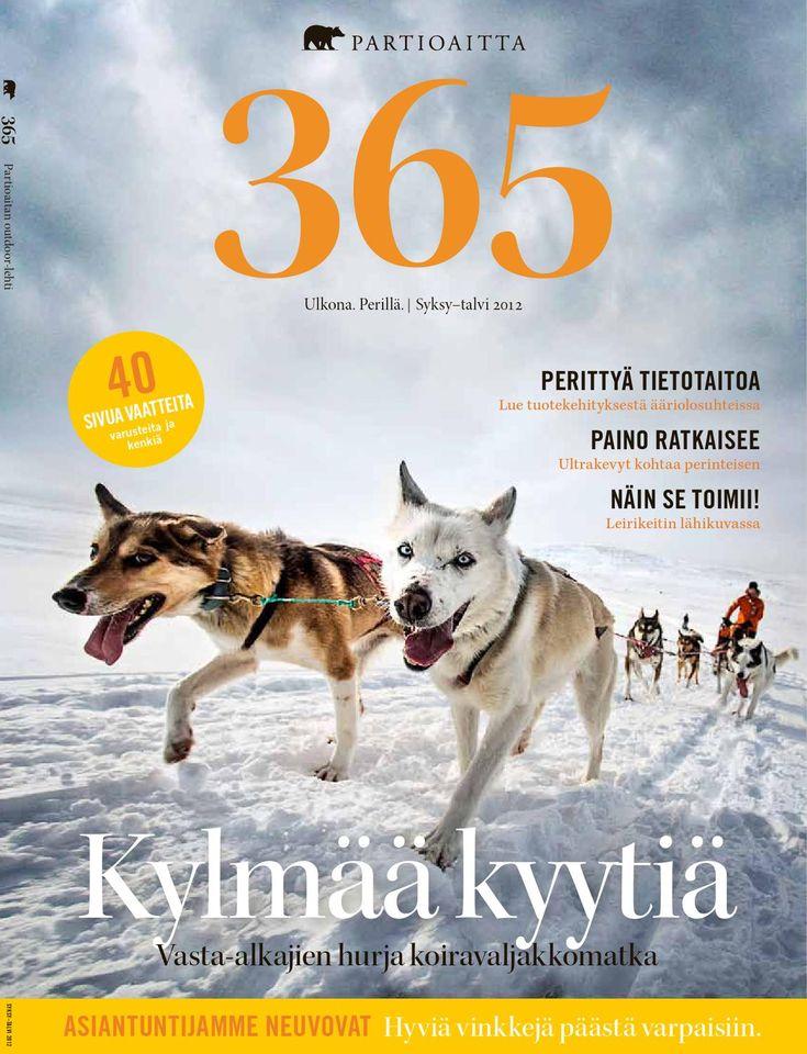 365 #2 2012  365 on yhdistetty tuotekuvastomme ja asiakaslehtemme. Ammattilaisten tuottaman toimituksellisen osion lisäksi se pitää sisällään laajan katsauksen tuotevalikoimaamme. 365:n artikkelit käsittelevät ulkoilua, elämyksiä ja luontoa. Lisäksi lehti tarjoaa osaavien retkeilijöiden ja erikoiskaupan ammattilaisten antamia hyviä vinkkejä muun muassa vaatteiden valintaan, jalkineiden hoitoon ja ulkoiluvarusteiden hankintaan.