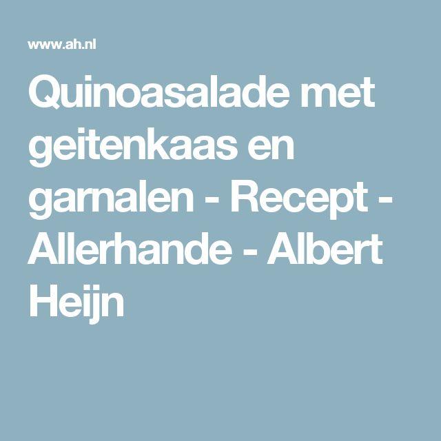 Quinoasalade met geitenkaas en garnalen  - Recept - Allerhande - Albert Heijn