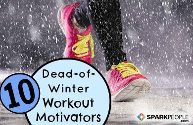 10 Dead-of-Winter Workout Motivators Slideshow via @SparkPeople