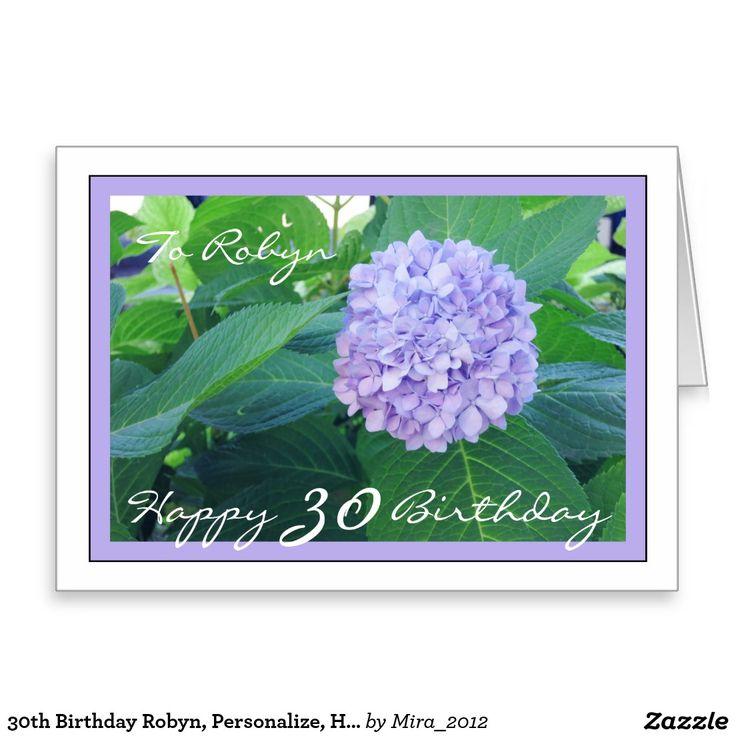 30th Birthday Robyn, Personalize, Hydrangeas Greeting Card