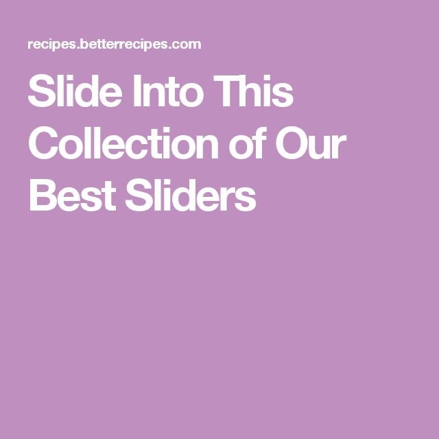 Slide Into This Collection of Our Best Sliders