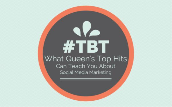 Social Media Marketing Lessons From Queen's Top Hits