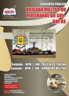 Apostila Concurso Brigada Militar do Estado do Rio Grande do Sul - BM/RS - 2014: - Cargo: Soldado (Polícia Ostensiva e Bombeiro Militar)