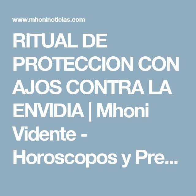 RITUAL DE PROTECCION CON AJOS CONTRA LA ENVIDIA           |            Mhoni Vidente - Horoscopos y Predicciones