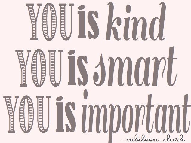 Love.: Remember, Books, You Is Kind, Life, Inspiration, Best Movie, Important Quotes, Wisdom, Movie Quotes