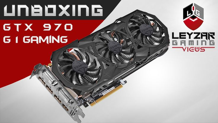 Gigabyte Geforce GTX 970 G1 Gaming Unboxing