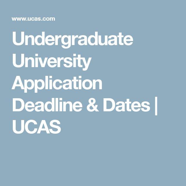 Undergraduate University Application Deadline & Dates   UCAS