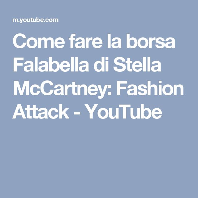 Come fare la borsa Falabella di Stella McCartney: Fashion Attack - YouTube