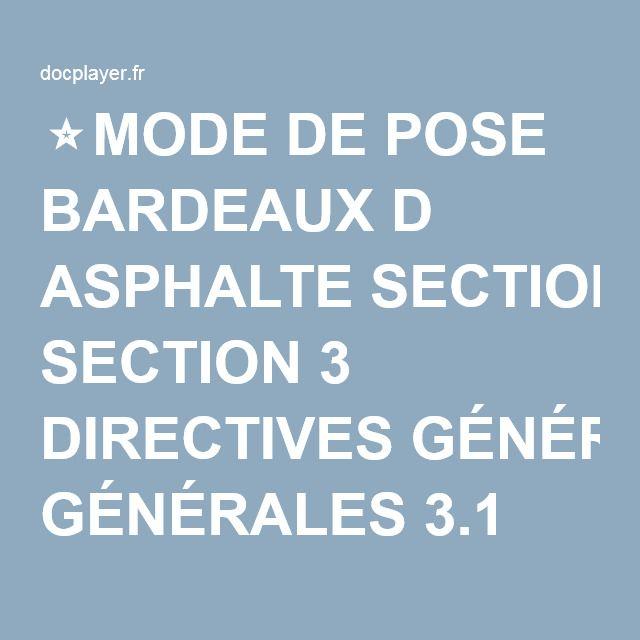 ⭐MODE DE POSE BARDEAUX D ASPHALTE SECTION 3 DIRECTIVES GÉNÉRALES 3.1 GÉNÉRALITÉS