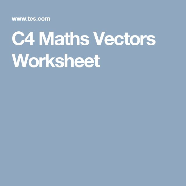 C4 Maths Vectors Worksheet
