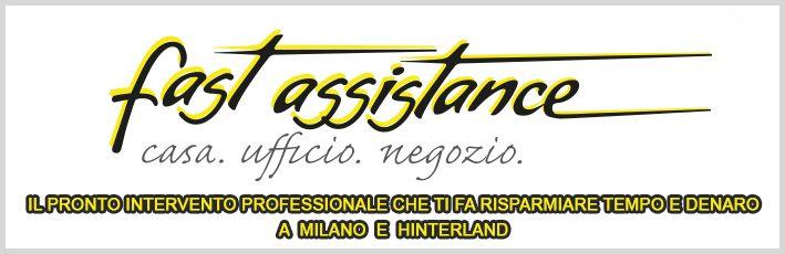 Fast Assistance il pronto intervento professionale che ti fa risparmiare  tempo e denaro per riparazioni urgenti a Milano e hinterland